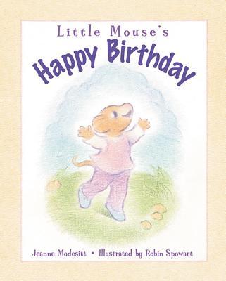 Little Mouse's Happy Birthday - Modesitt, Jeanne