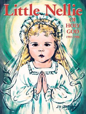 Little Nellie of Holy God: Illustrations by the Beloved Sister John Vianney - Dominic, M, Sr.