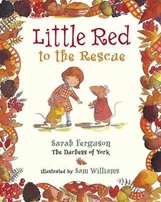 Little Red to the Rescue - Ferguson, Sarah, Duchess of York
