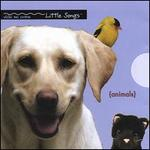 Little Songs {Animals}