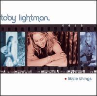Little Things - Toby Lightman