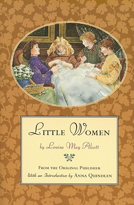 Little Women: From the Original Publisher - Alcott, Louisa May, and Quindlen, Anna (Adapted by)