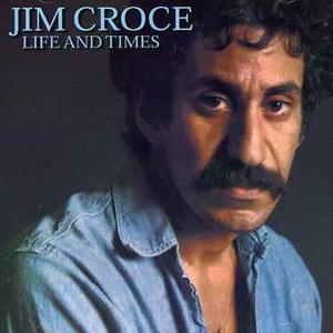 Live and Times - Jim Croce