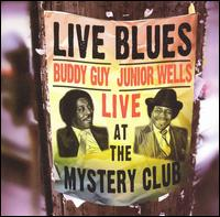 Live at the Mystery Club - Buddy Guy & Junior Wells