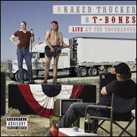 Live at the Troubadour - The Naked Trucker and T-Bones