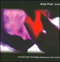 Live at the Village Underground 2003 - Andy Pratt