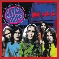 Live at the Whiskey A-Go-Go 1969 - Alice Cooper