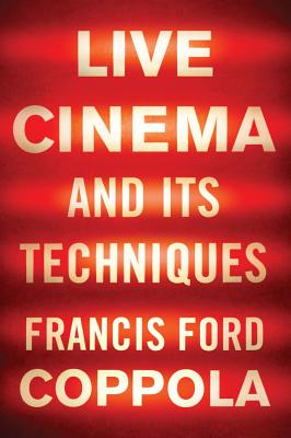 Live Cinema and Its Techniques - Coppola, Francis Ford