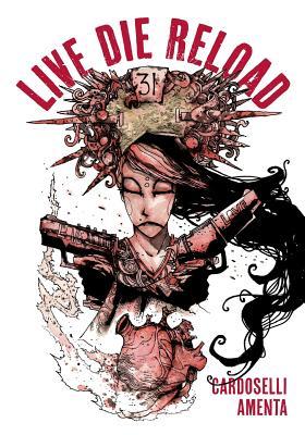 Live Die Reload - Bonfanti, Daniele (Translated by), and Molinari, Andrea Lorenzo (Editor)