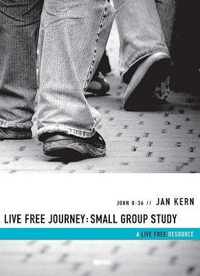 Live Free Journey: Small Group Study - Kern, Jan
