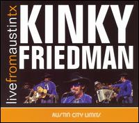 Live from Austin TX - Kinky Friedman