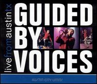 Live from Austin TX - Guided by Voices