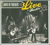 Live from Austin TX - Drive-By Truckers