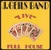Live: Full House - J. Geils Band