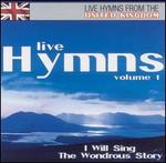 Live Hymns from the United Kingdom, Vol. 1: I Will Sing the Wondrous Story