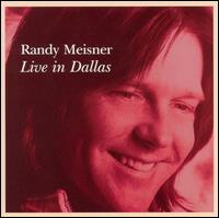 Live in Dallas - Randy Meisner
