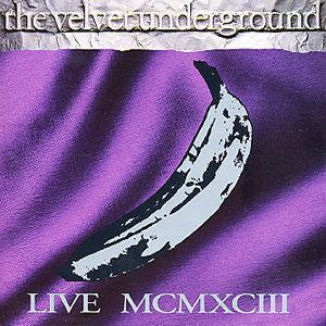 Live MCMXCIII [Single Disc] - The Velvet Underground