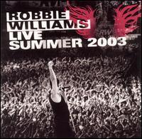 Live: Summer 2003 - Robbie Williams