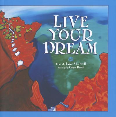 Live Your Dream - Pecoff, Layne A L