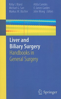 Liver and Biliary Surgery - Bland, Kirby I, MD (Editor), and Sarr, Michael G (Editor), and Buchler, Markus W (Editor)