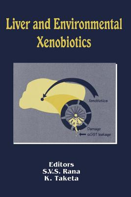 Liver and Environmental Xenobiotics - Rana, S V S (Editor)