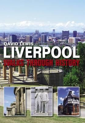 Liverpool Walks Through History - Lewis, David
