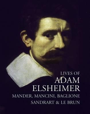 Lives of Adam Elsheimer - Van Mander, Carel
