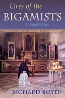 Lives of the Bigamists: Marriage, Family, and Community in Colonial Mexico - Boyer, Richard