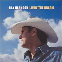 Livin' the Dream - Ray Herndon