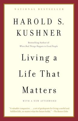 Living a Life That Matters - Kushner, Harold S, Rabbi (Afterword by)