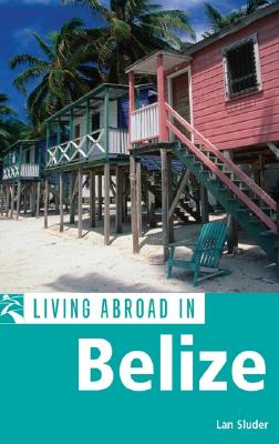 Living Abroad in Belize - Sluder, Lan