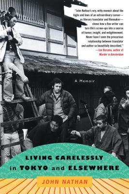Living Carelessly in Tokyo and Elsewhere: A Memoir - Nathan, John