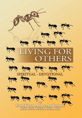Living for Others: Spiritual - Devotional - Anderson, Paulajean Anne