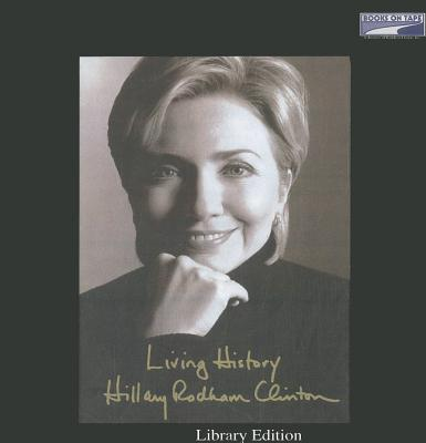 Living History - Clinton, Hillary Rodham, and Mazur, Kathe (Read by)