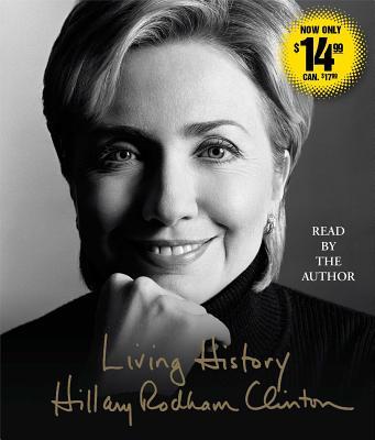 Living History - Clinton, Hillary Rodham (Read by)