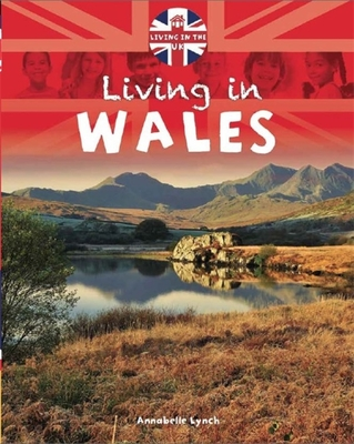 Living in the UK: Wales - Lynch, Annabelle