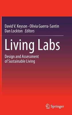 Living Labs: Design and Assessment of Sustainable Living - Keyson, David V (Editor)