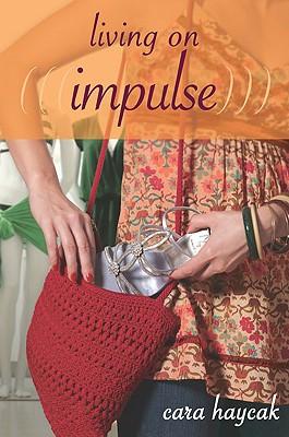 Living on Impulse - Haycak, Cara