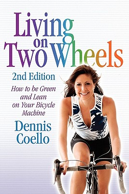 Living on Two Wheels - 2nd Edition - Coello, Dennis