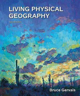 Living Physical Geography - Gervais, Bruce