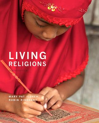 Living Religions - Fisher, Mary Pat, and Rinehart, Robin