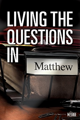 Living the Questions in Matthew - Blase, John (Compiled by), and Walpole, Gary (Photographer), and Disciple Design (Designer)