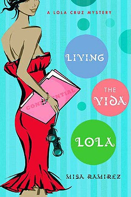 Living the Vida Lola: A lola cruz mystery - Ramirez, Misa