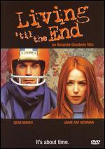 Living 'til the End - Amanda Goodwin