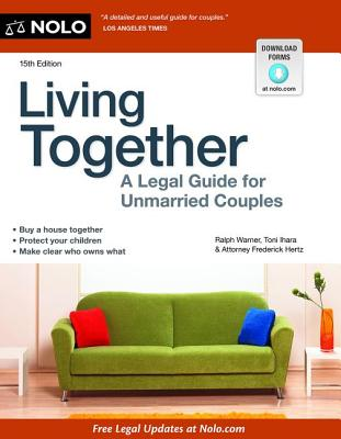 Living Together: A Legal Guide for Unmarried Couples - Warner, Ralph, Attorney, and Ihara, Toni, and Hertz, Frederick, Attorney