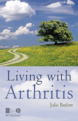 Living with Arthritis - Barlow, Julie
