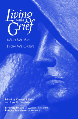 Living with Grief: Who We Are How We Grieve - Doka, Kenneth J, PhD (Editor), and Davidson, Joyce (Editor)