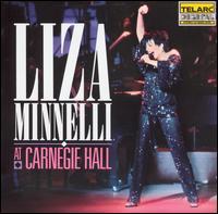 Liza Minnelli at Carnegie Hall (The Complete Concert) - Liza Minnelli