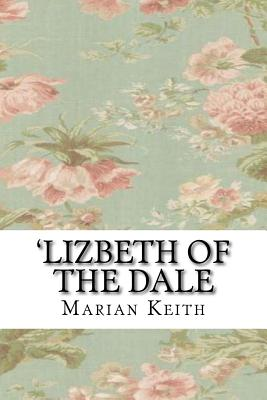'Lizbeth of the Dale - Keith, Marian