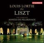 Lizst: The Complete Anneés de Pelerinage